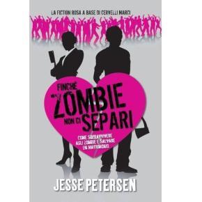 Recensione   Finché Zombie non ci separi – JessePetersen