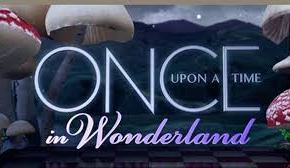 Recap | Once Upon a Time in Wonderland