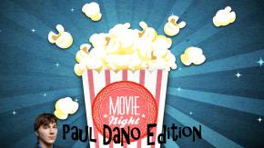 Movienight   #14 – Paul DanoEdition