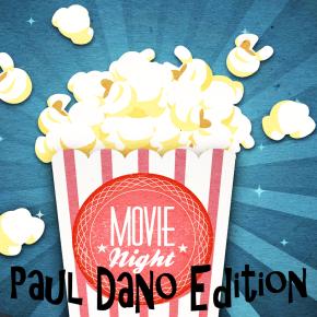 Movienight | #14 – Paul DanoEdition