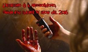 Parliamone | L'assassino è il maggiordomo. Guida agli slasher tv show del2016