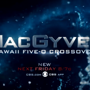 News | Confermato il Crossover Hawaii Five-0 con MacGyver